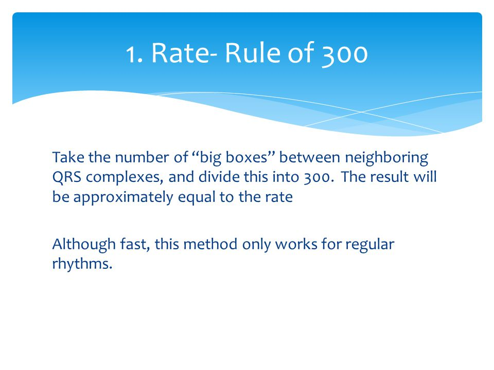 1. Rate- Rule of 300