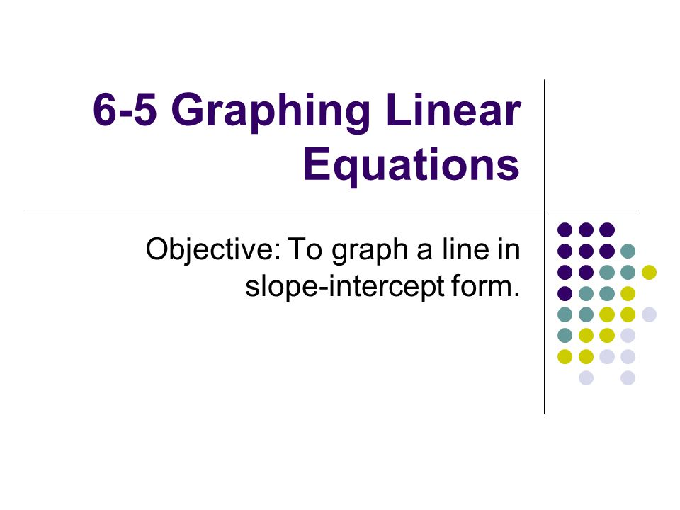 6-5 Graphing Linear Equations