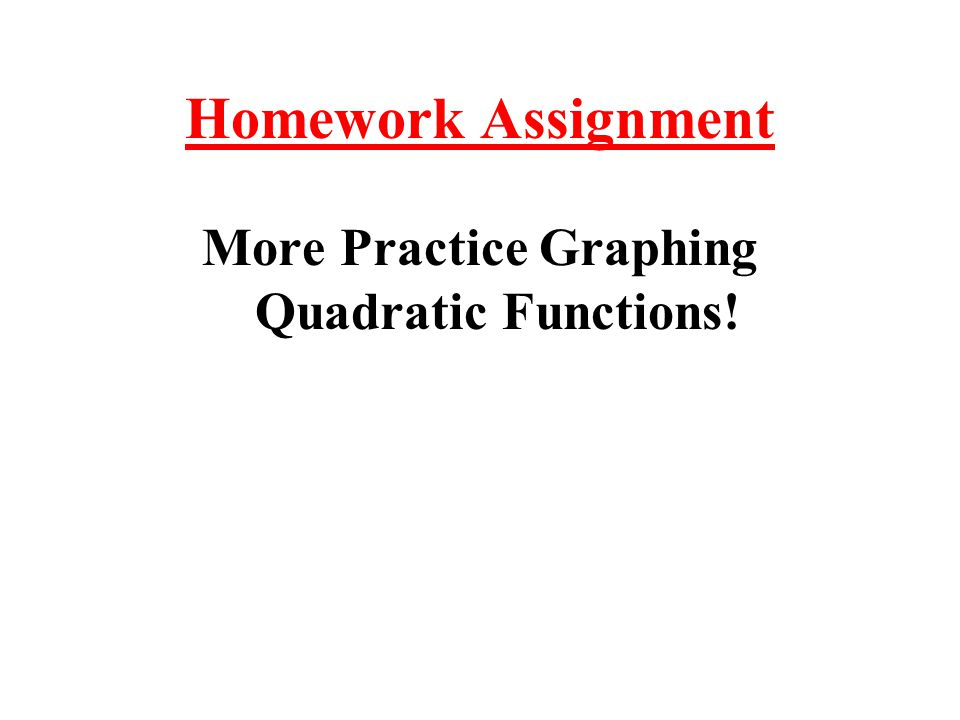 More Practice Graphing Quadratic Functions!