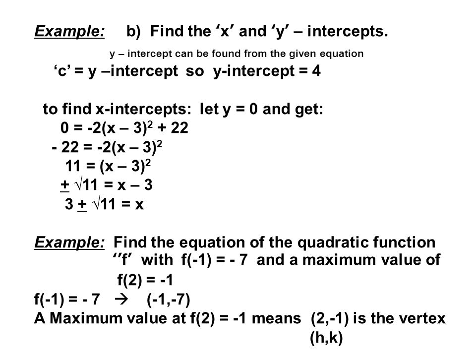 Example: b) Find the 'x' and 'y' – intercepts.