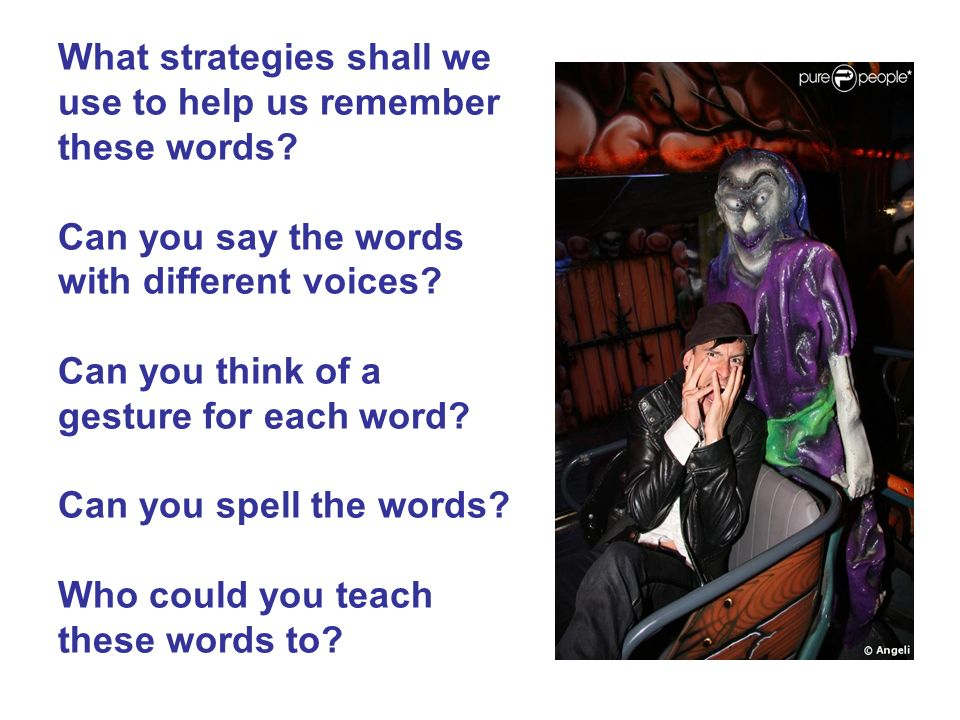 What strategies shall we use to help us remember these words
