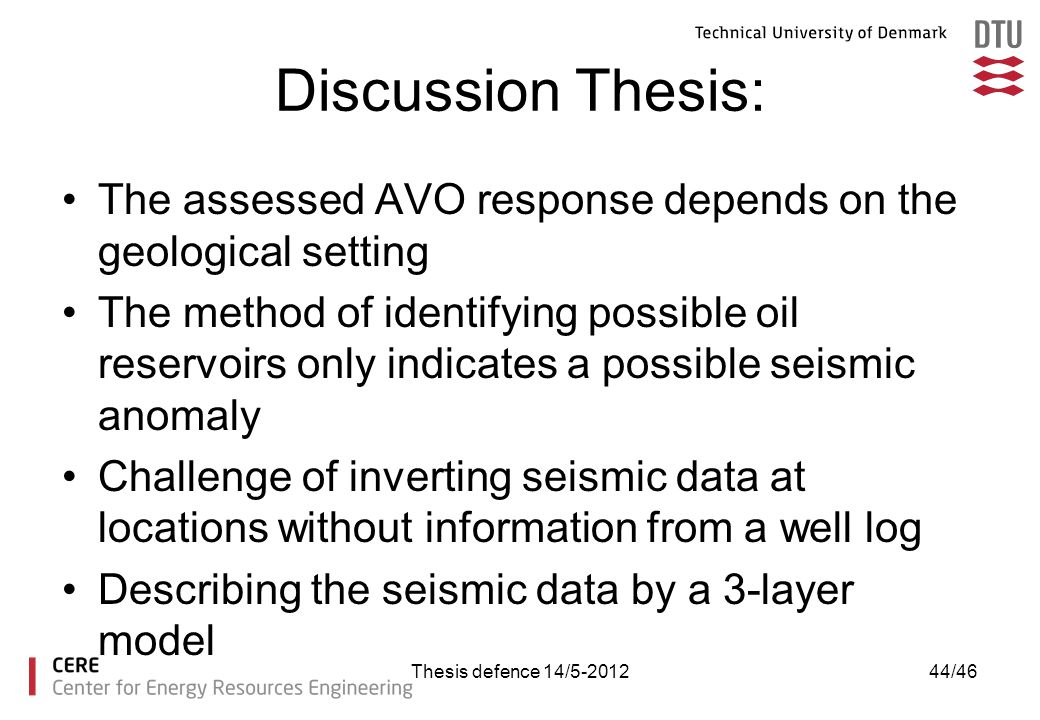 Discussion Thesis: The assessed AVO response depends on the geological setting.