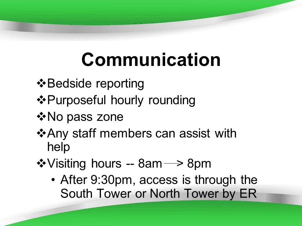 Communication Bedside reporting Purposeful hourly rounding