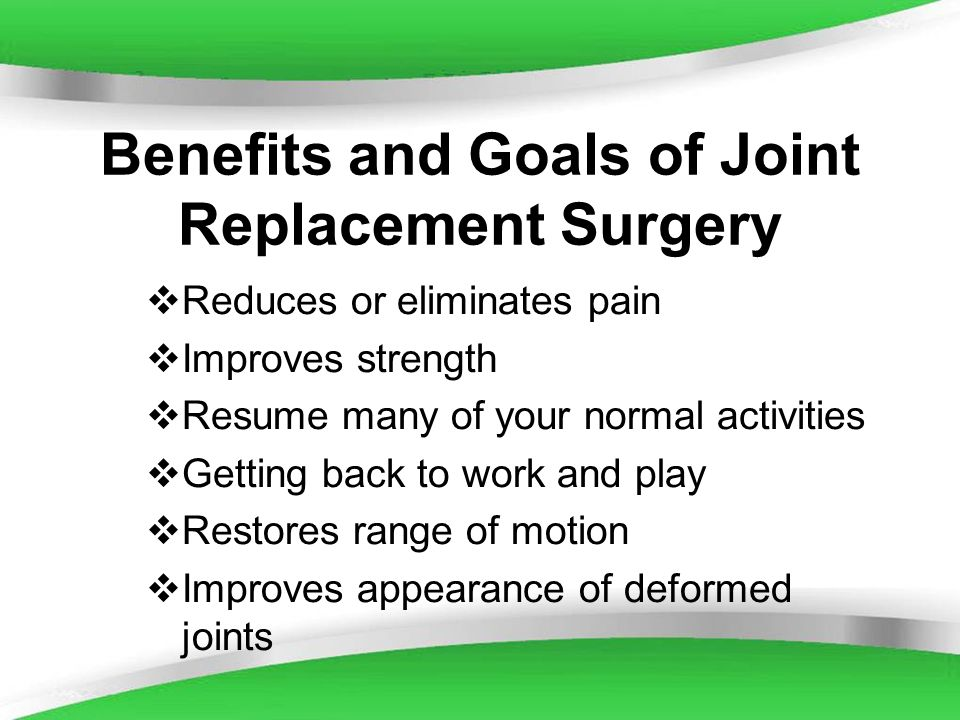 Benefits and Goals of Joint Replacement Surgery
