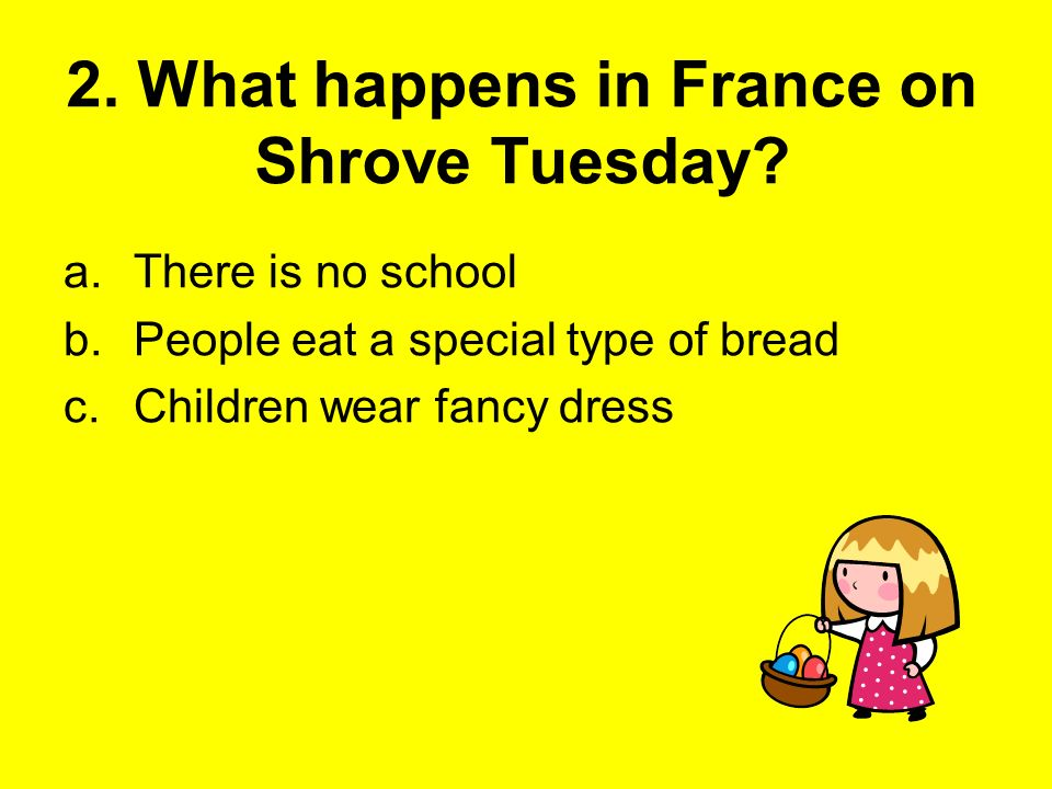 2. What happens in France on Shrove Tuesday