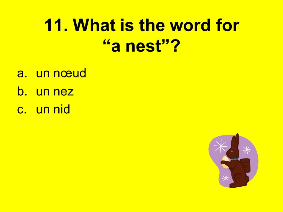 11. What is the word for a nest