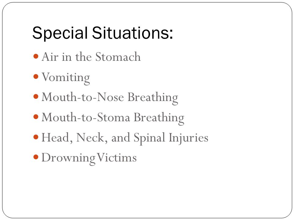 Special Situations: Air in the Stomach Vomiting