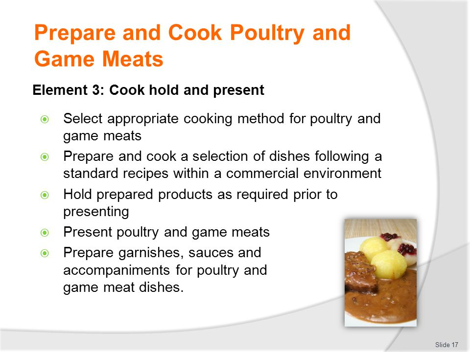 PREPARE AND COOK POULTRY AND GAME MEATS - ppt video online