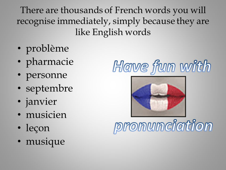Have fun with pronunciation