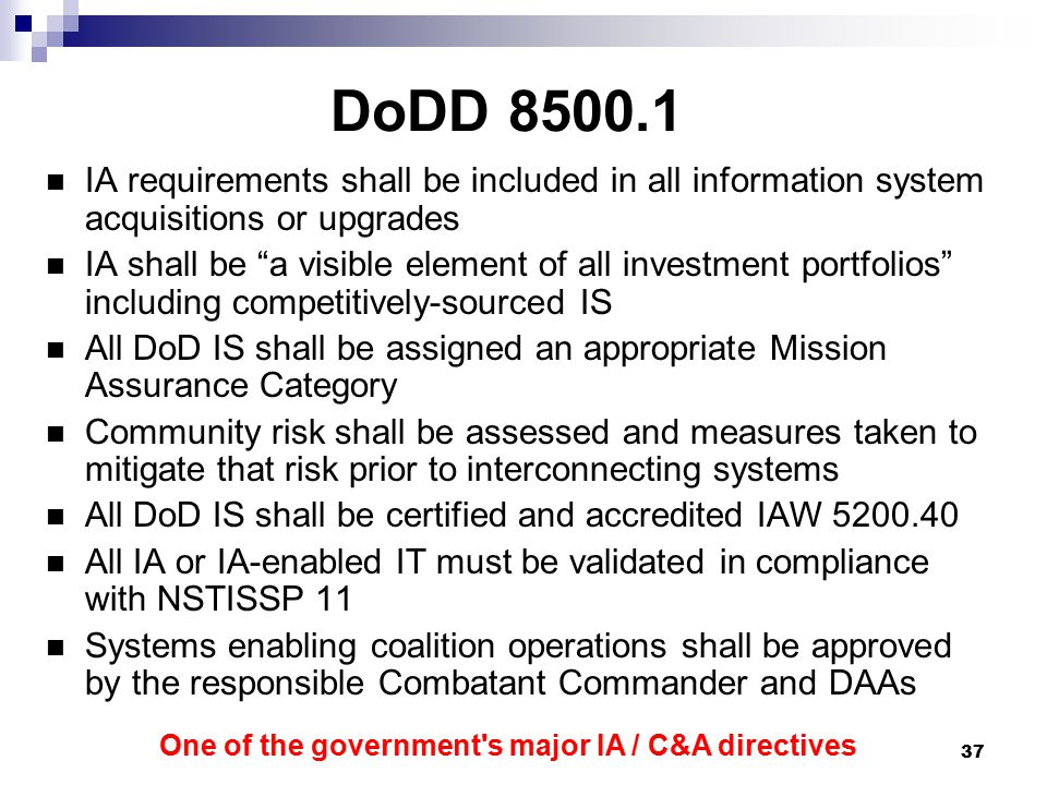 DoDD IA requirements shall be included in all information system acquisitions or upgrades.
