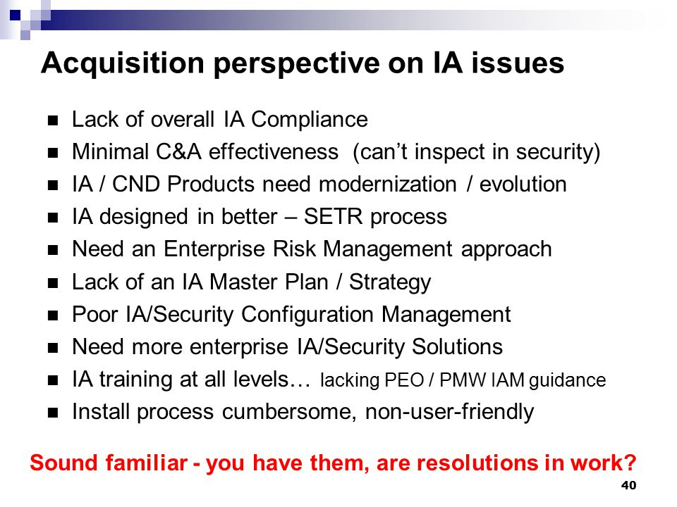Acquisition perspective on IA issues