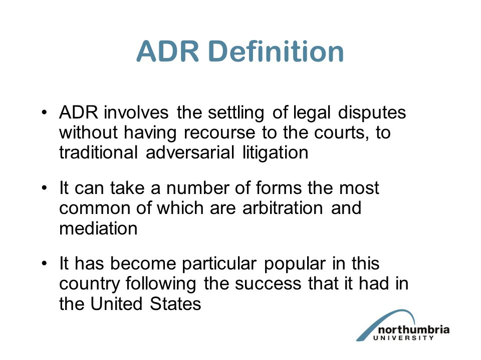 alternate dispute resolution vs traditional litigation Adr methods represent alternatives to traditional litigation thus, when parties agree to an arbitration, they take the matter of dispute out of a arbitrations are an alternative to these three methods of settling a dispute unlike mediation or negotiation, an arbitration is binding on the parties.