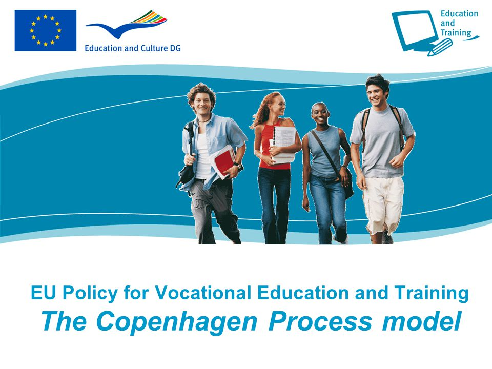 EU Policy for Vocational Education and Training The Copenhagen Process model
