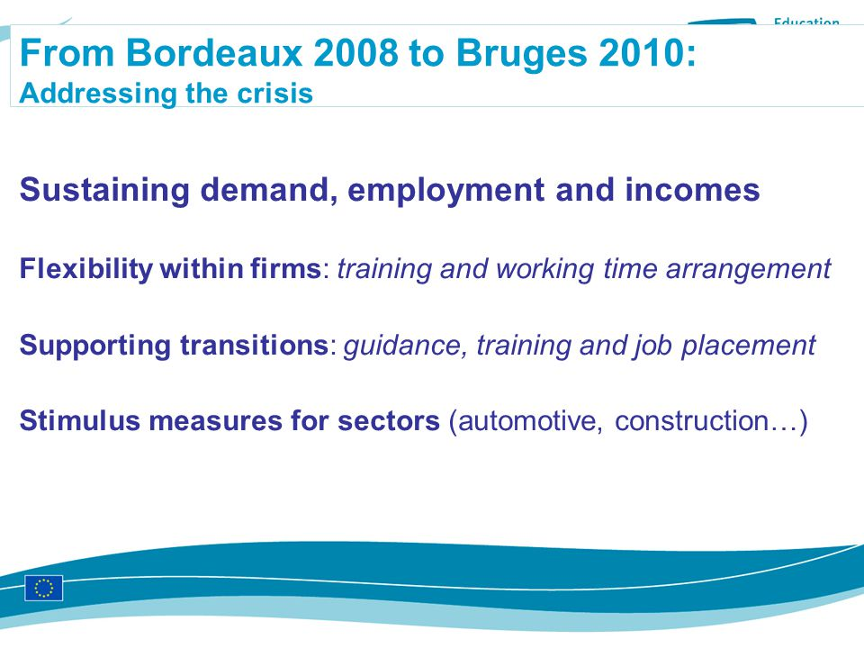 From Bordeaux 2008 to Bruges 2010: Addressing the crisis