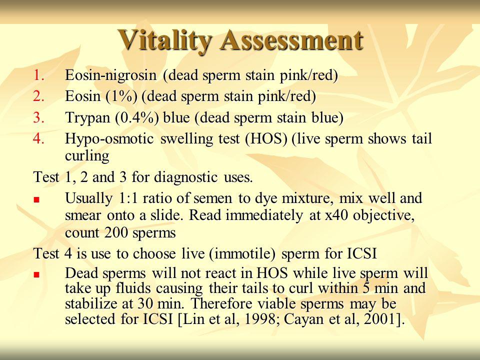 Vitality Assessment Eosin-nigrosin (dead sperm stain pink/red)