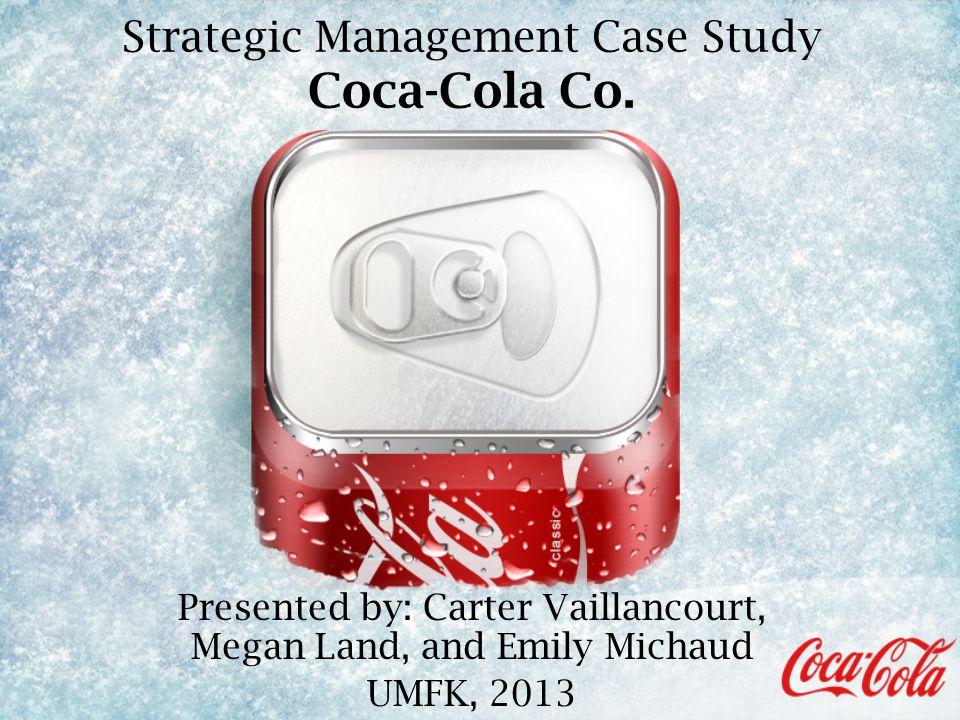 Strategic Management Case Study Coca-Cola Co  - ppt download