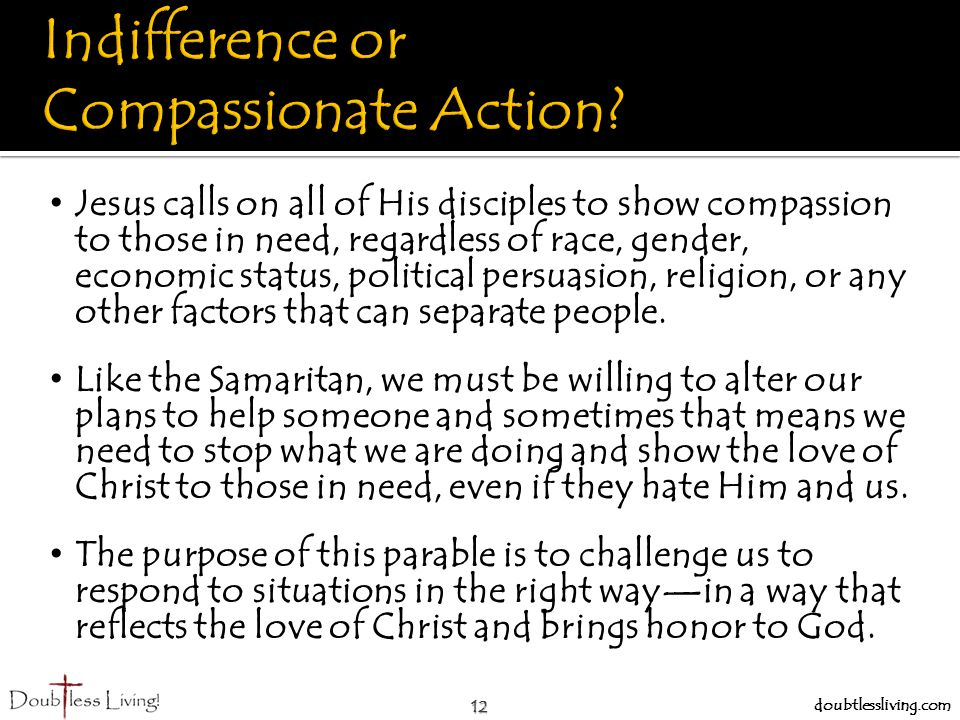 Indifference or Compassionate Action