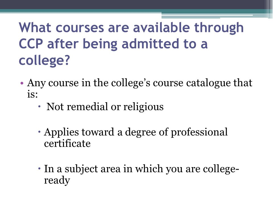 What courses are available through CCP after being admitted to a college