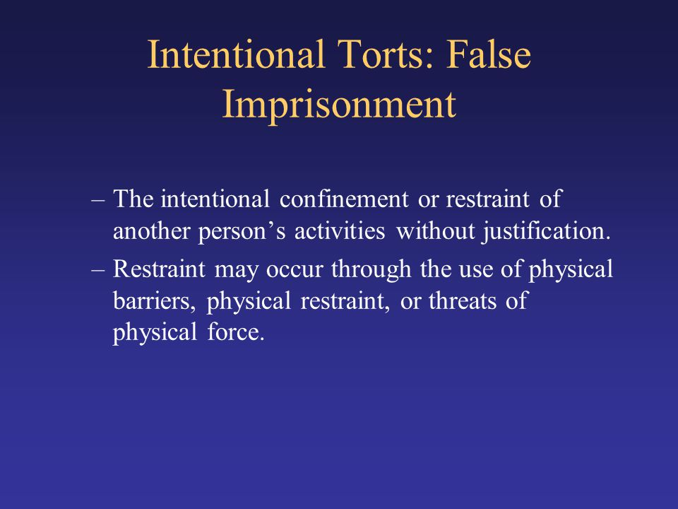 Intentional Torts: False Imprisonment