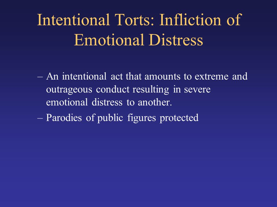 Intentional Torts: Infliction of Emotional Distress