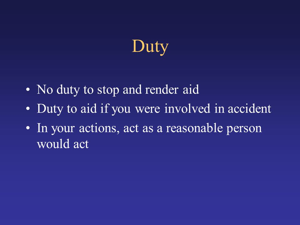 Duty No duty to stop and render aid