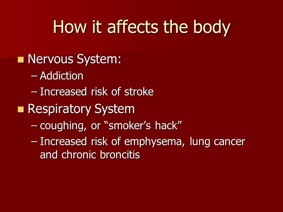 How it affects the body Nervous System: Respiratory System Addiction