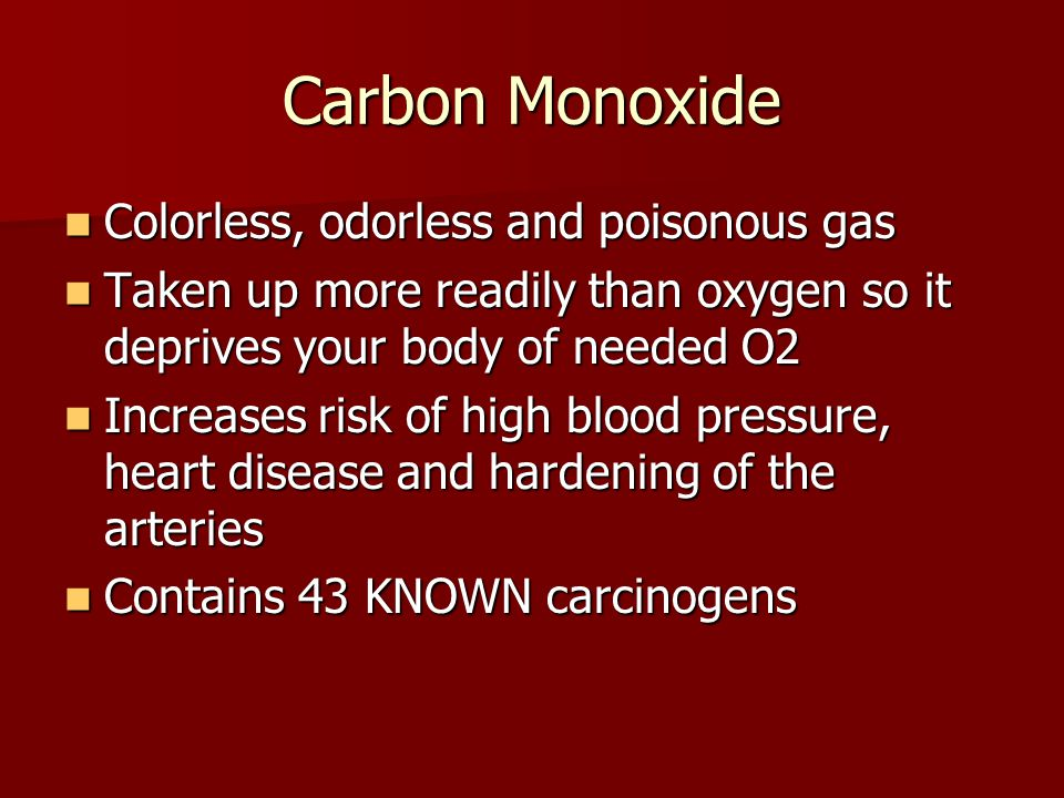 Carbon Monoxide Colorless, odorless and poisonous gas