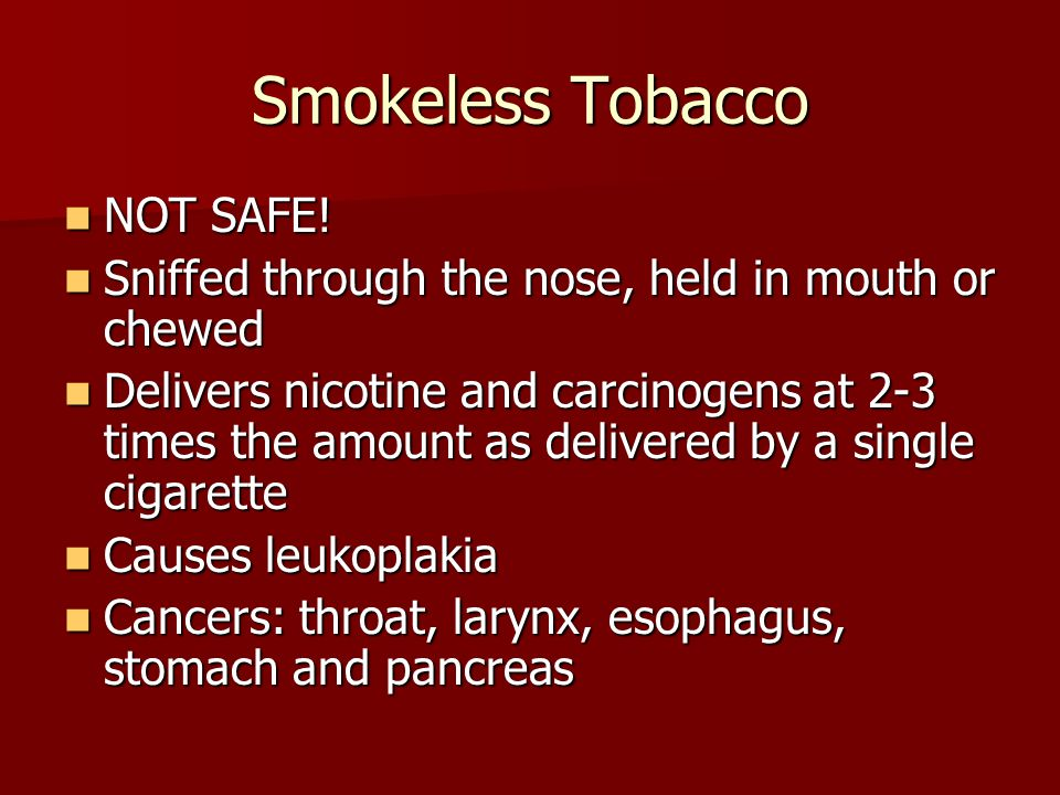 Smokeless Tobacco NOT SAFE!