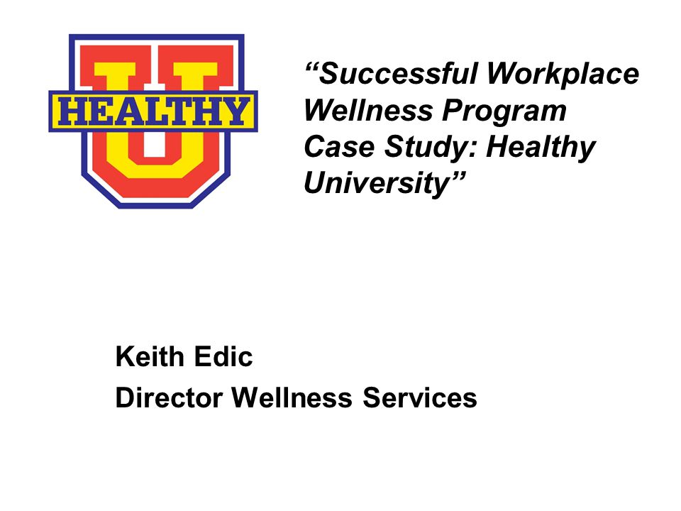 Successful Workplace Wellness Program Case Study: Healthy University