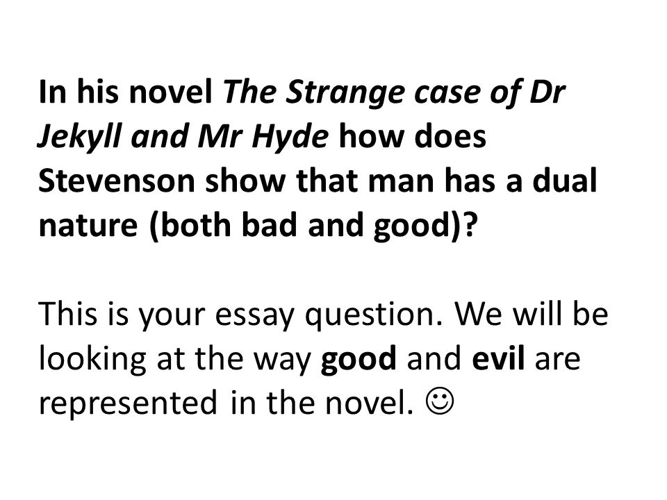 Research Proposal Essay In His Novel The Strange Case Of Dr Jekyll And Mr Hyde How Does Stevenson  Show Essay Term Paper also Apa Format For Essay Paper In His Novel The Strange Case Of Dr Jekyll And Mr Hyde How Does  Sample Synthesis Essays