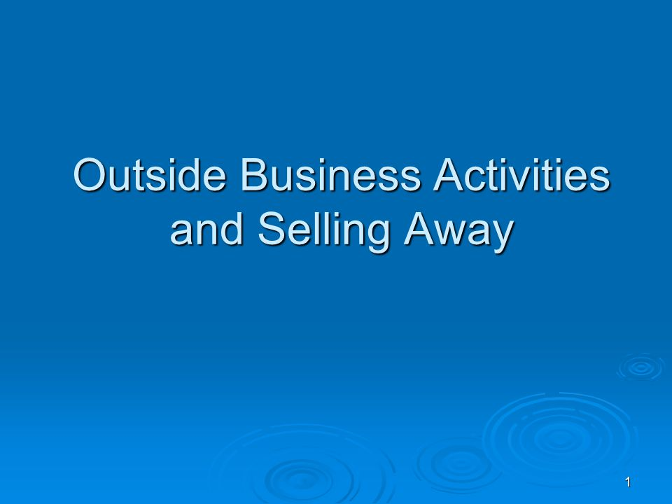 Outside Business Activities and Selling Away