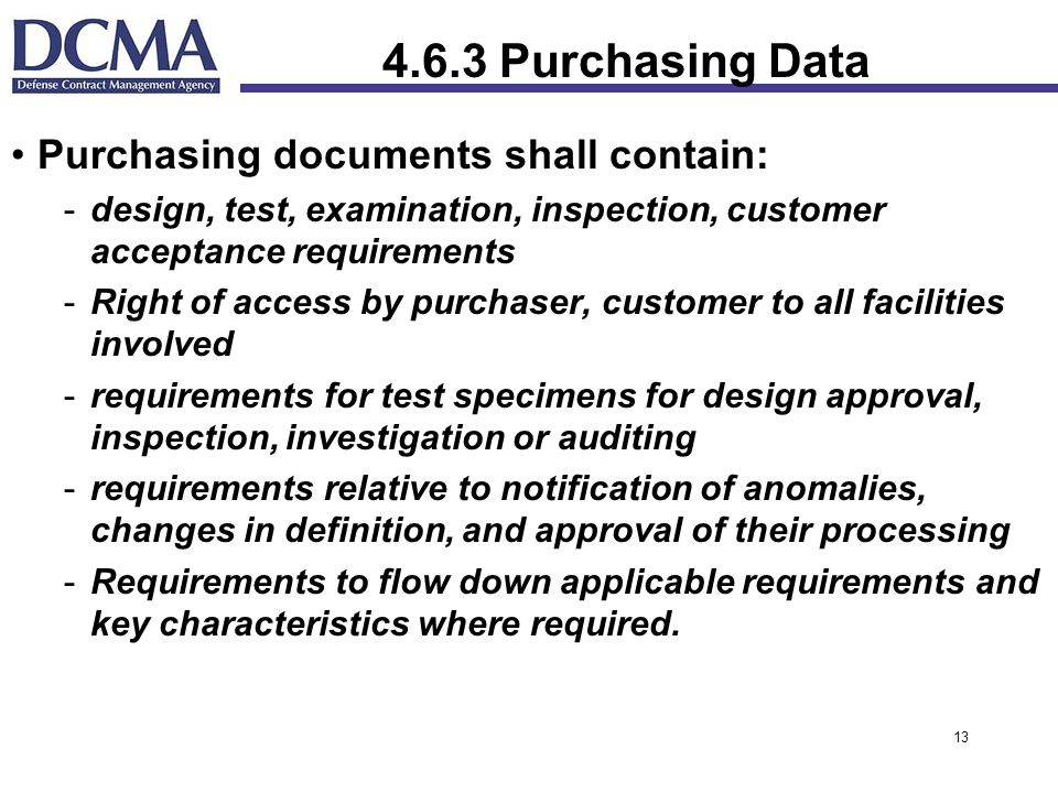 4.6.3 Purchasing Data Purchasing documents shall contain: