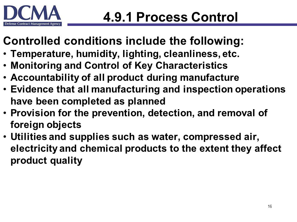 4.9.1 Process Control Controlled conditions include the following: