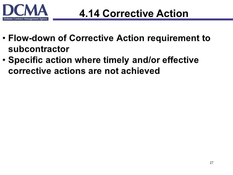 4.14 Corrective Action Flow-down of Corrective Action requirement to subcontractor.
