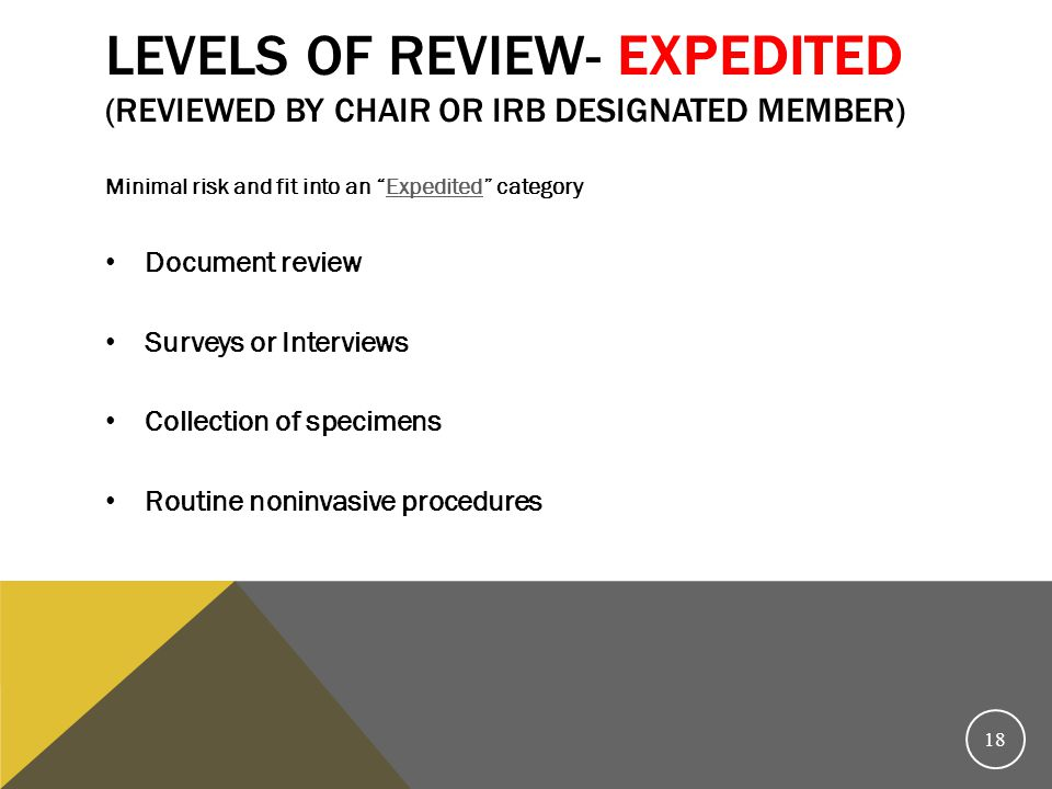 Levels of review- Expedited (reviewed by Chair or IRB designated member)
