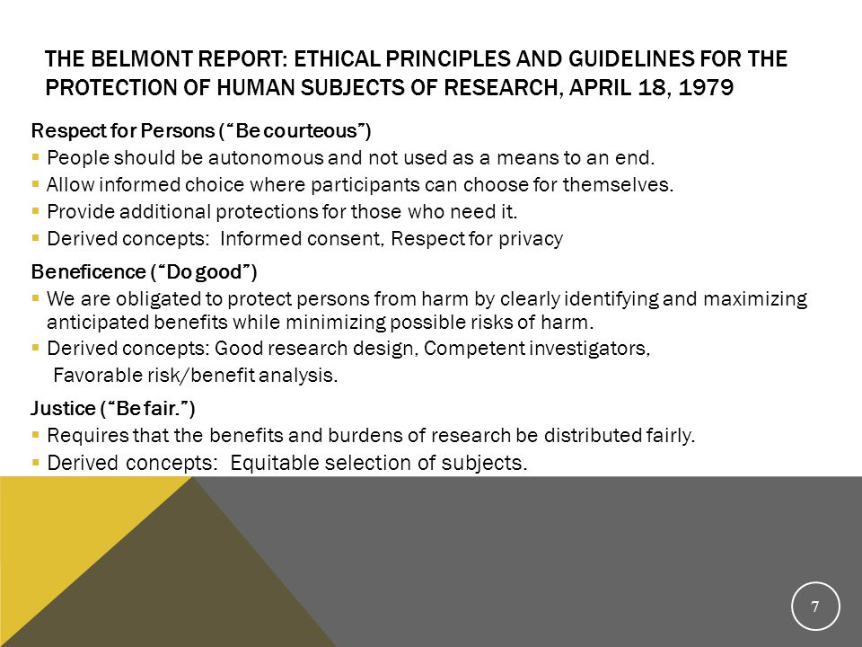 The Belmont Report: Ethical Principles and Guidelines for the Protection of Human Subjects of Research, April 18, 1979