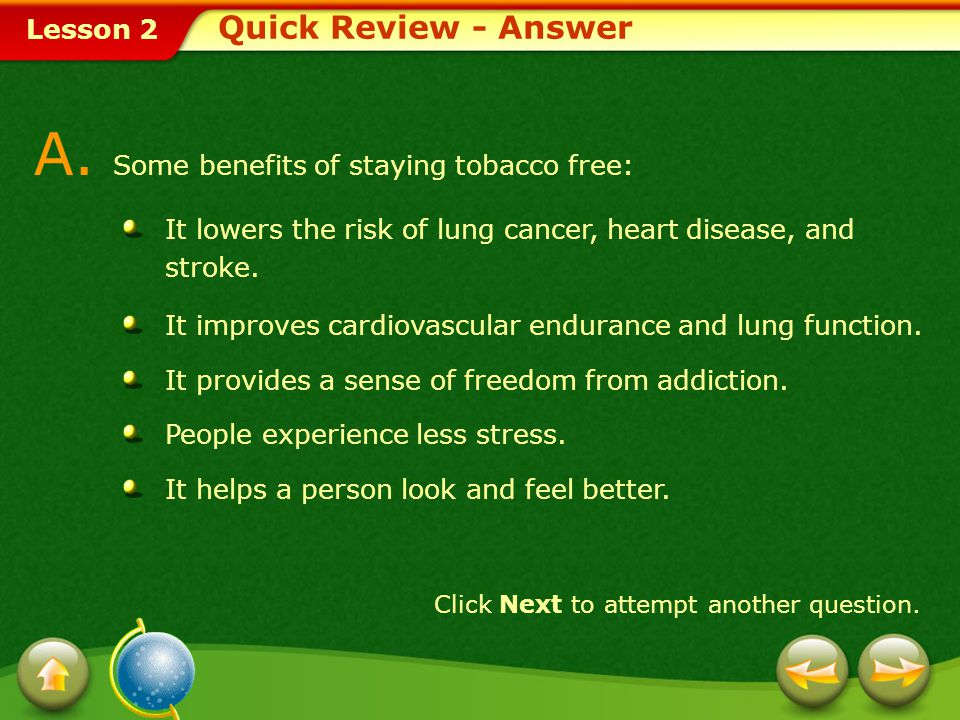 A. Some benefits of staying tobacco free: