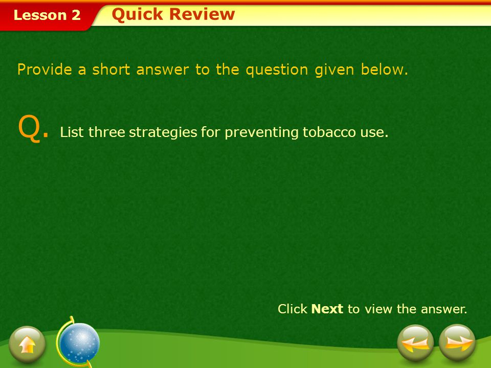 Q. List three strategies for preventing tobacco use.