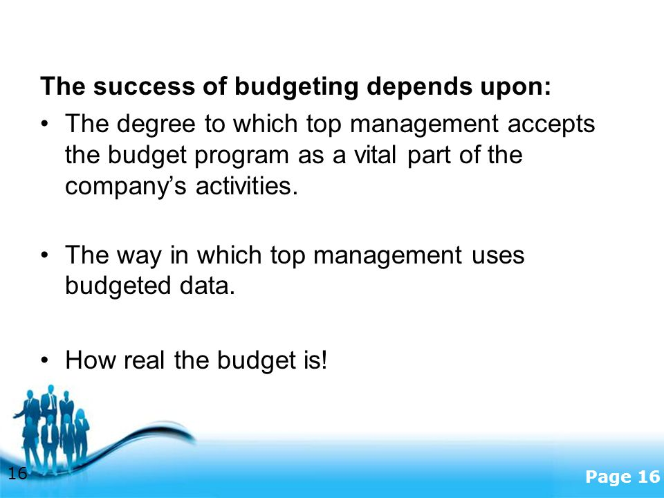 The success of budgeting depends upon: