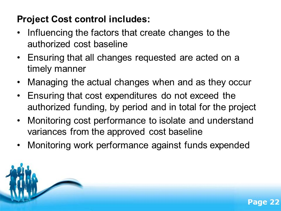 Project Cost control includes:
