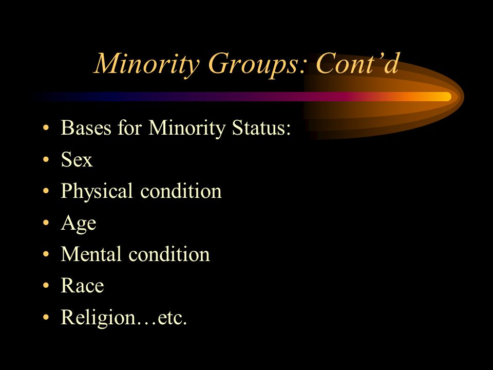 Minority Groups: Cont'd