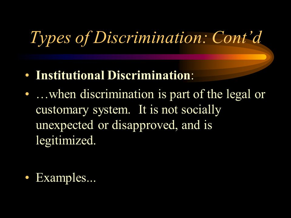 Types of Discrimination: Cont'd