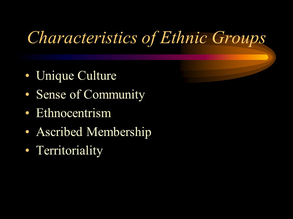 Characteristics of Ethnic Groups