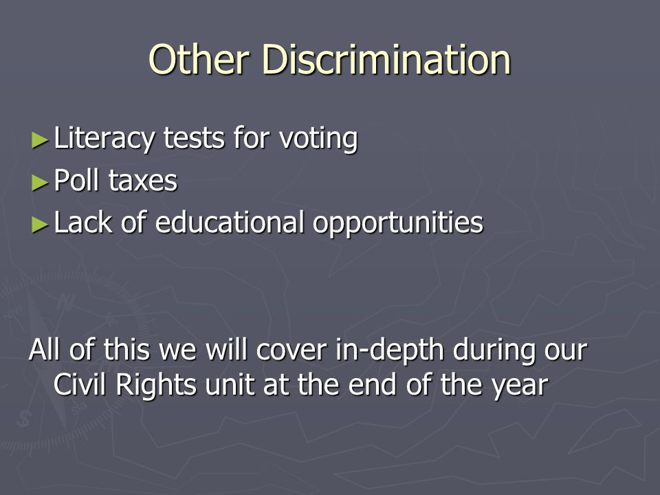 Other Discrimination Literacy tests for voting Poll taxes