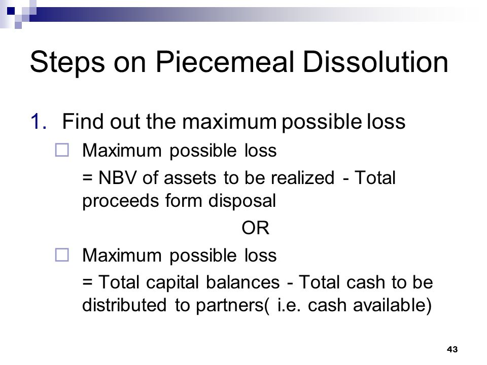 Steps on Piecemeal Dissolution