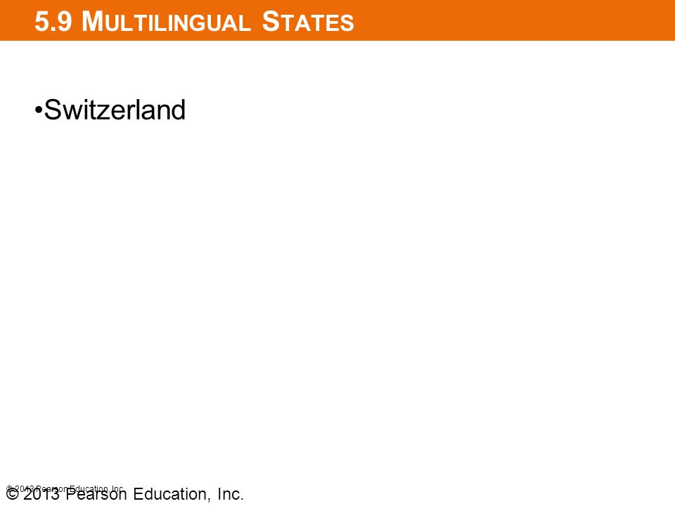 5.9 Multilingual States Switzerland © 2013 Pearson Education, Inc.