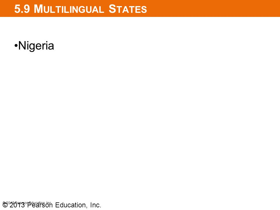 5.9 Multilingual States Nigeria © 2013 Pearson Education, Inc.