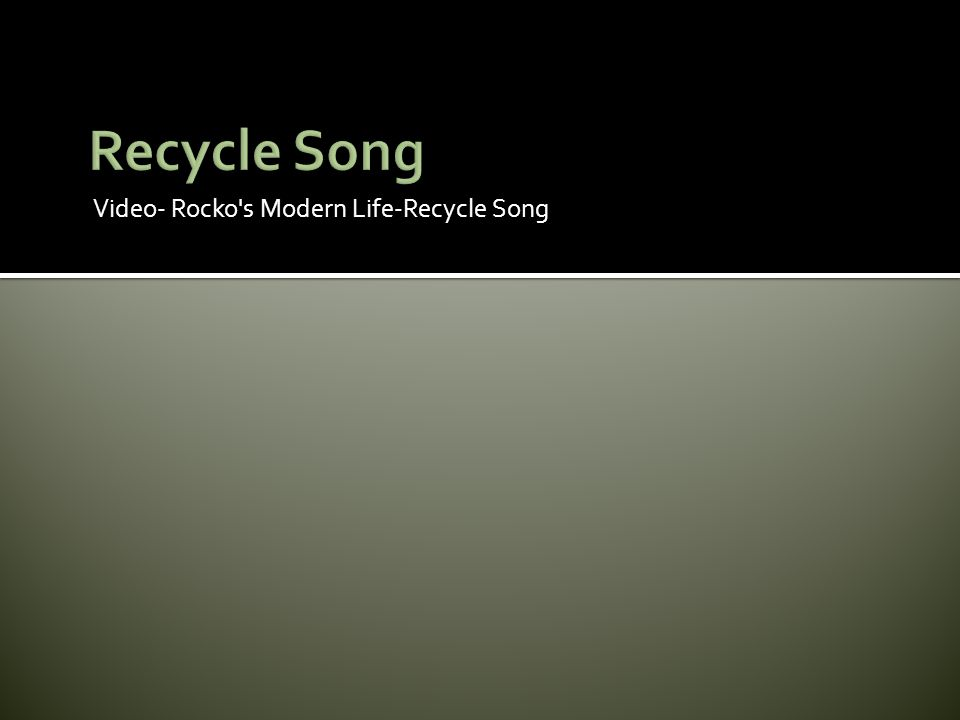 Recycle Song Video- Rocko s Modern Life-Recycle Song