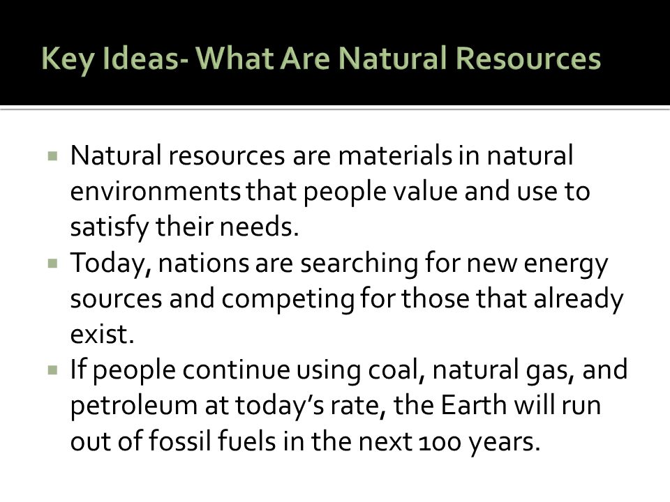 Key Ideas- What Are Natural Resources