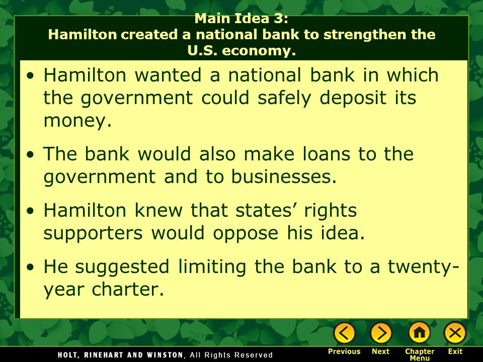 The bank would also make loans to the government and to businesses.